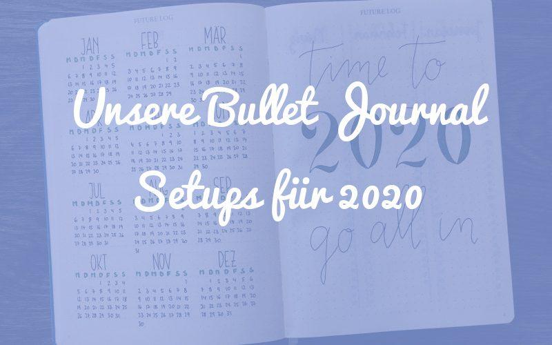 Hallo neues Jahrzehnt! Unsere Bullet Journal Setups für 2020