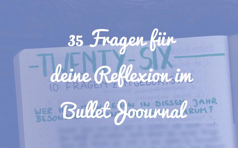 35 Fragen für deine Reflexion im Bullet Journal