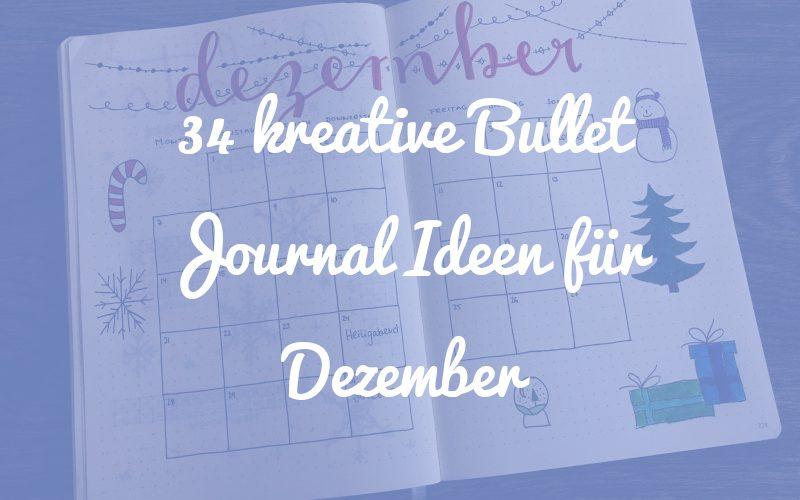 34 kreative Bullet Journal Ideen für Dezember