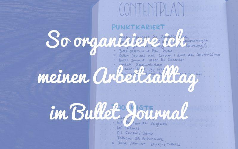 Bullet Journal Ideen für Selbstständige: So organisiere ich meinen Arbeitsalltag