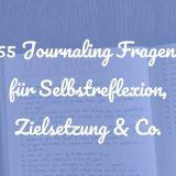 55 Journaling Fragen