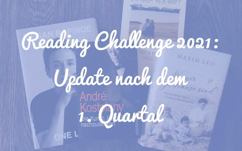 Reading Challenge 2021: Unser Update nach dem 1. Quartal