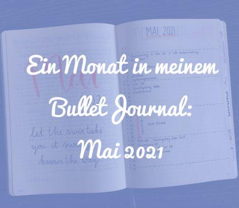 Ein Monat in meinem Bullet Journal: Mai 2021