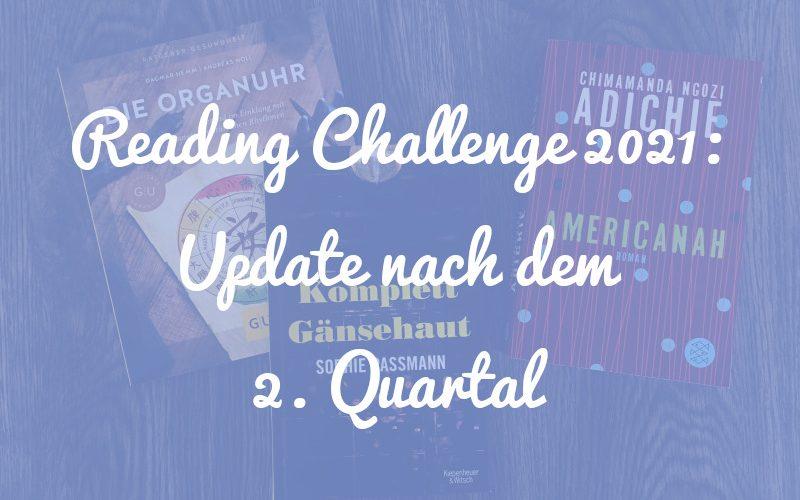 Reading Challenge 2021: Unser Halbzeit-Update nach 6 Monaten